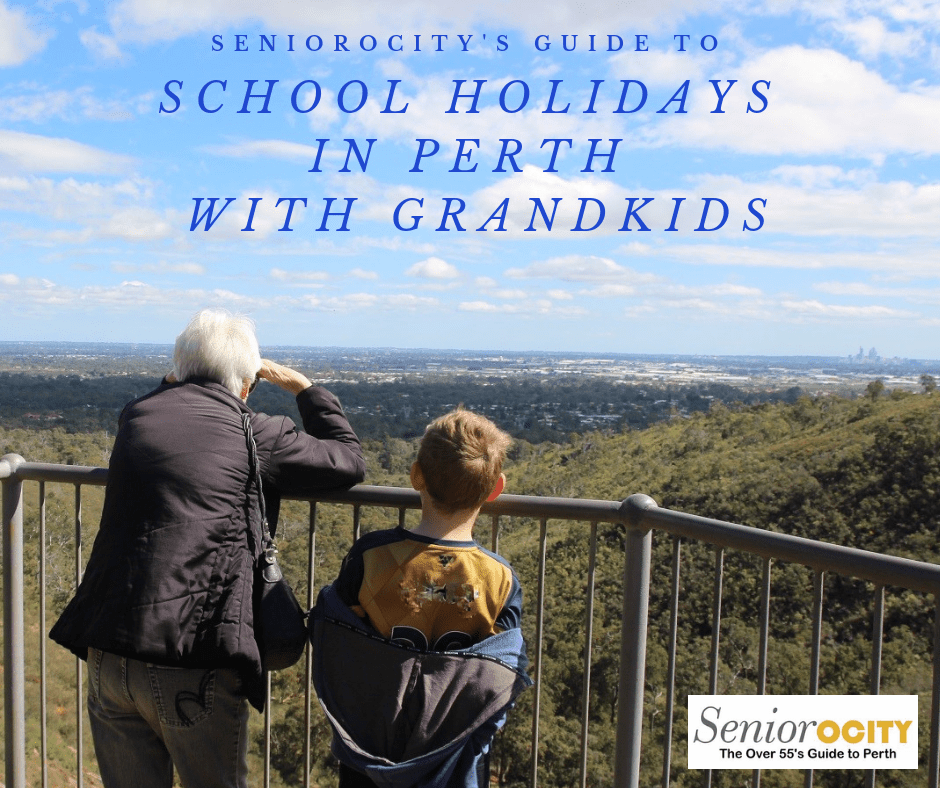 Things to do with Grandchildren in the Perth School Holidays